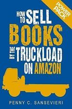 How to Sell Books by the Truckload on Amazon: Power Pack!: Sell More Books on Am
