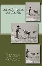 Un Pa�s para un Sue�o by Marta Abad�a (2013, Paperback)