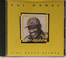 Taj Mahal   Like Never Before  11 Track CD 1991 Private BMG Blues VGC