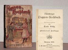 """NÜRBERGER PUPPEN-KOCHBUCH 1903 Rarität! Von """"Tante Betty"""""""