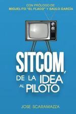 SITCOM, de la Idea Al Piloto by Jose Scaramazza (2015, Paperback)