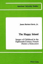 The Happy Island: Images of Childhood in the Eighteenth-Century French