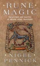 Rune Magic: The History and Practice of Ancient Runic Traditions, Nigel Pennick,