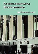 Funciones administrativas. Historia y Cotenido by Jon Olaskoaga (2008,...
