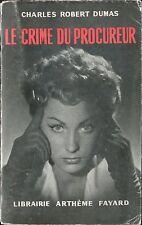 Charles Robert Dumas - Le crime du procureur - Fayard - EO 1950