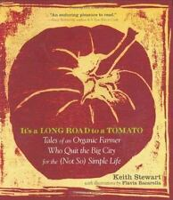 It's a Long Road to a Tomato: Tales of an Organic Farmer Who Quit the-ExLibrary