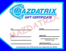 Mazdatrix $100 Gift Certificate, RX7, RX8, 13B, 12A, 20B, Mazda Rotary Parts