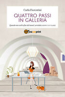 Quattro passi in galleria, Carla Fiorentini,  2019,  Youcanprint- ER