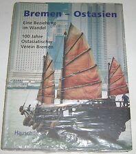 Bremen - Ostasien Eine Beziehung im Wandel 100 Jahre Ostasiatischer Verein