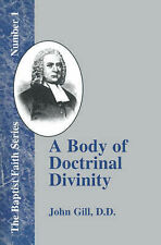 NEW A Body of Doctrinal Divinity: Number 1 (Baptist Faith) by John Gill