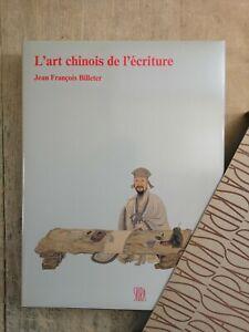 L' ART CHINOIS DE L' ECRITURE - BILLETER - SKIRA - 1989 - COMME NEUF