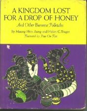 B0006Bu3Ak A kingdom lost for a drop of honey,: And other Burmese folktales,