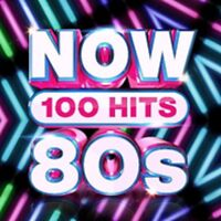 Now 100 Hits 80s - New 5CD Set -Pre Order - 22nd February