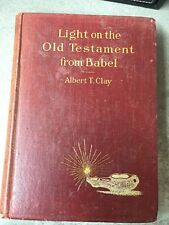 Light on the Old Testament from Babel Albert T. Clay 1907 HB