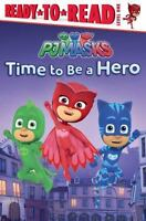 Time to Be a Hero [PJ Masks] by  , Paperback