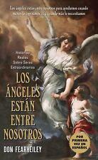 Los Angeles Estan Entre Nosotros : Historias Reales Sobre Seres Extraordinarios