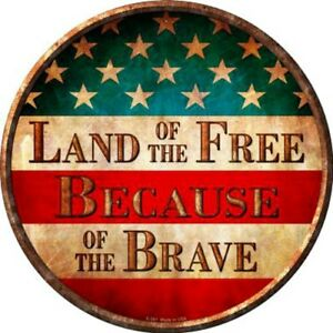 "Land Of The Free Brave US Flag 12"" Round Metal Sign USA Patriotic Home Decor"