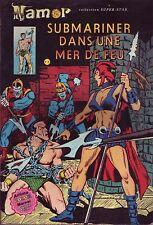 Namor N°6 - Submariner dans une mer de feu - Arédit-Marvel - 1979 - ABE