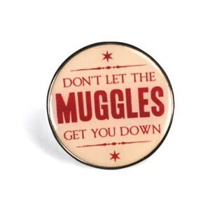 Harry Potter Steel Enamel Collector's Badge Don't Let The Muggles Get You Down