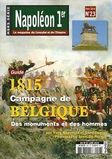 NAPOLEON 1er LE MAGAZINE DE L'EMPIRE H.S. N° 23 / 1815 CAMPAGNE DE BELGIQUE