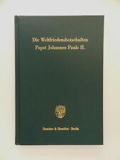 Die Weltfriedensbotschaften Papast Johannes Pauls II Doanto Squicciarini