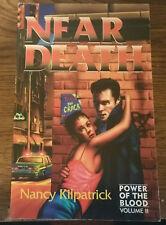 Near Death: Power of the Blood Vol. II by Nancy Kilpatrick  - 1st Pb. Edn.