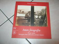 Amen fotografia Immagini e libri dall'archivio di Italo zannier PAOLO MORELLO