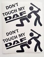 DONT TOUCH MY DAF TRUCK  X2 DECAL STICKER MATTE FINISH LOGO  XF CF SPACE CAB