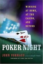 Poker Night: Winning at Home, at the Casino, and Beyond, Vorhaus, John, Very Goo