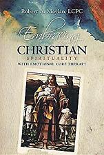 Embracing Christian Spirituality with Emotional Core Therapy Paperback