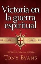 Victoria en la guerra espiritual: Prepárese para la batalla (Spanish Edition)