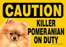 Killer Pomeranian On Duty Dog Sign Magnet Hook & Loop Fastener 5x7
