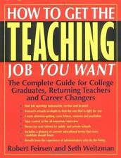 How to Get the Teaching Job You Want: The Complete Guide for College Graduates,