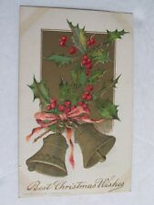 G463 Postcard Best Christmas Wishes Bells Holly 1907
