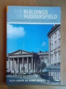 Buildings of HUDDERSFIELD - Illustrated Architectural History- signed by Authors