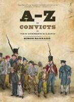 NEW A-Z of Convicts in Van Diemen's Land By Simon Barnard Hardcover