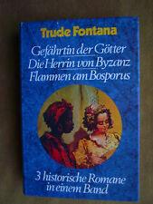 """""""Gefährtin der Götter; Die Herrin von Byzanz; Flammen am Bosporus"""" von Fontana"""