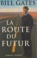 LA ROUTE DU FUTUR / BILL GATES / ROBERT LAFFONT