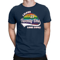 Mens 21st Birthday T-Shirt I MAKE 21 LOOK GOOD Twenty One Years Old Gift T Shirt