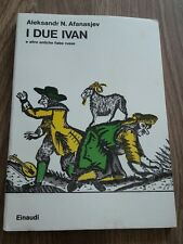 A.AFANASJEV I due Ivan  e altre antiche fiabe russe- Einaudi 1975