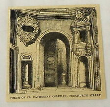 1884 magazine engraving~ Porch of ST. CATHERINE COLEMAN, Fenchurch St~ London UK