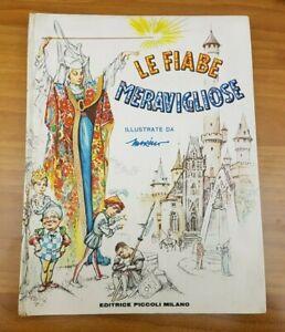 Le FIABE MERAVIGLIOSE ( illustrazioni di Marino ) Editrice Piccoli ** 1968 **