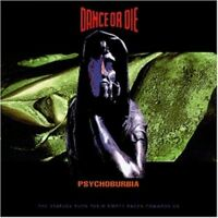 Dance or Die Psychoburbia (1992) [CD]