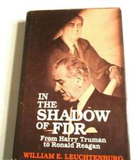 In the Shadow of FDR From Harry Truman to Ronald Reagan William E Leuchtenburg