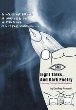 Light Talks and Dark Poetry by Geoffrey Remond (2004, Hardcover)