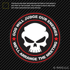 God Will Judge Our Enemies We'll Arrange The Meeting Sticker Die Cut Decal v7b