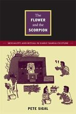 The Flower and the Scorpion: Sexuality and Ritual in Early Nahua Culture (Latin