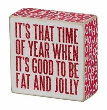 Primitives by Kathy Christmas Wood Box Sign It's Good To Be Fat & Jolly P22110