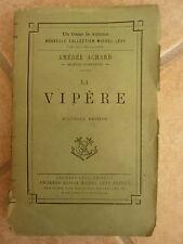 Amédée ACHARD - la vipère - ed. Calmann-Levy 1896