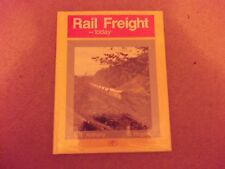 Rail Freight-Today(Hardback)Anthony and Rogers 1989